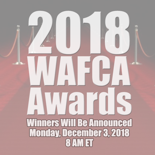 2018 WAFCA Awards - Winners will be announced on Monday, December 3, 2018 at 8am ET.