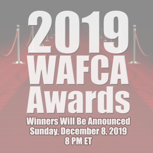 2019 WAFCA Awards - Winners will be announced on Sunday, December 8, 2019 at 8pm ET.