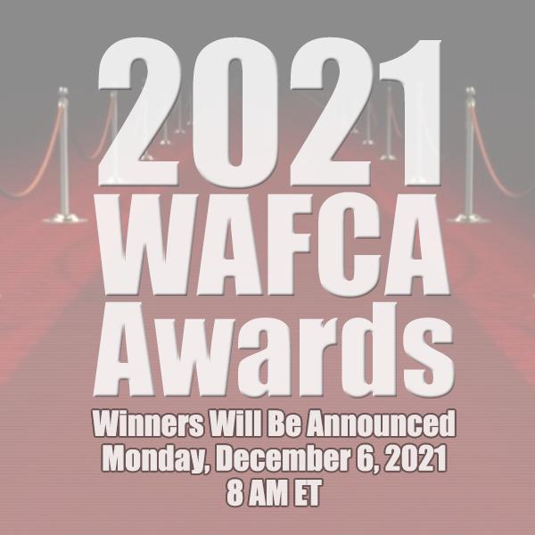 2021 WAFCA Awards - Monday, December 6, 2021 at 8am ET.